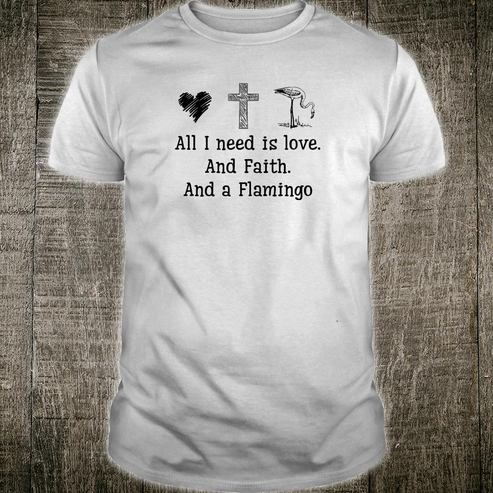 All i need is love and faith and a flamingo shirt