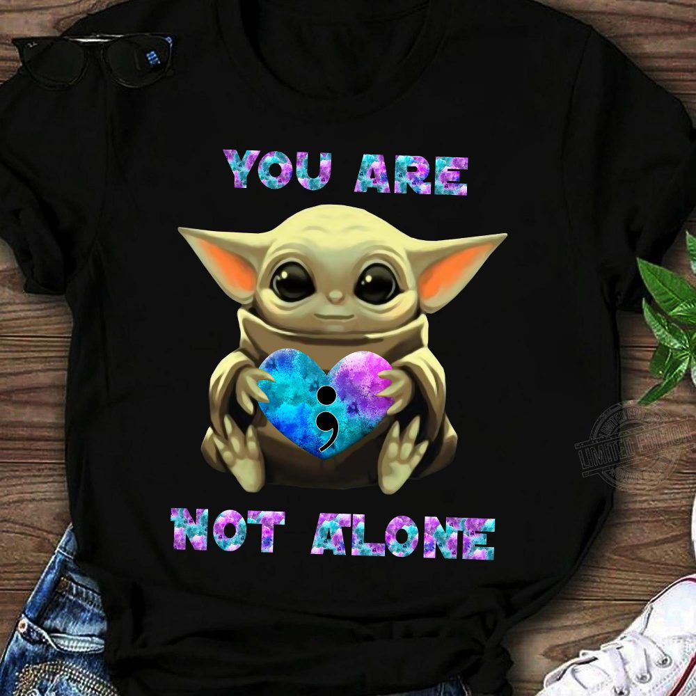 Baby Yoda You are not alone Shirt