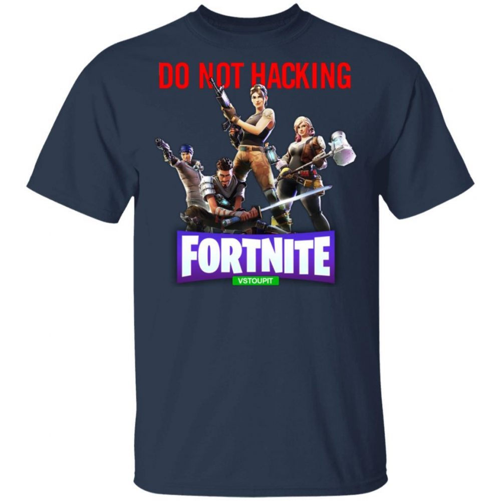 Do Not Hacking Fortnite Vstoupit Shirt