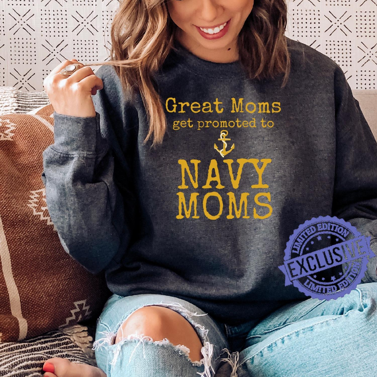 Great moms get promoted to navy moms shirt