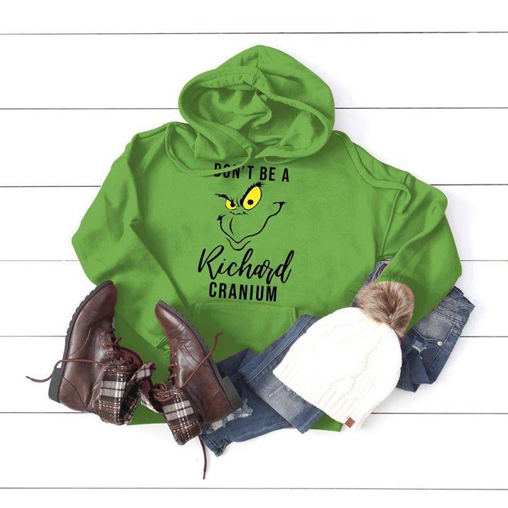 Grinch Don't be a richard cranium Shirt