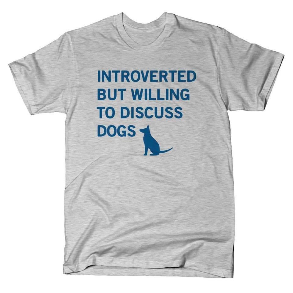 Introverted but willing t discuss dogs Shirt