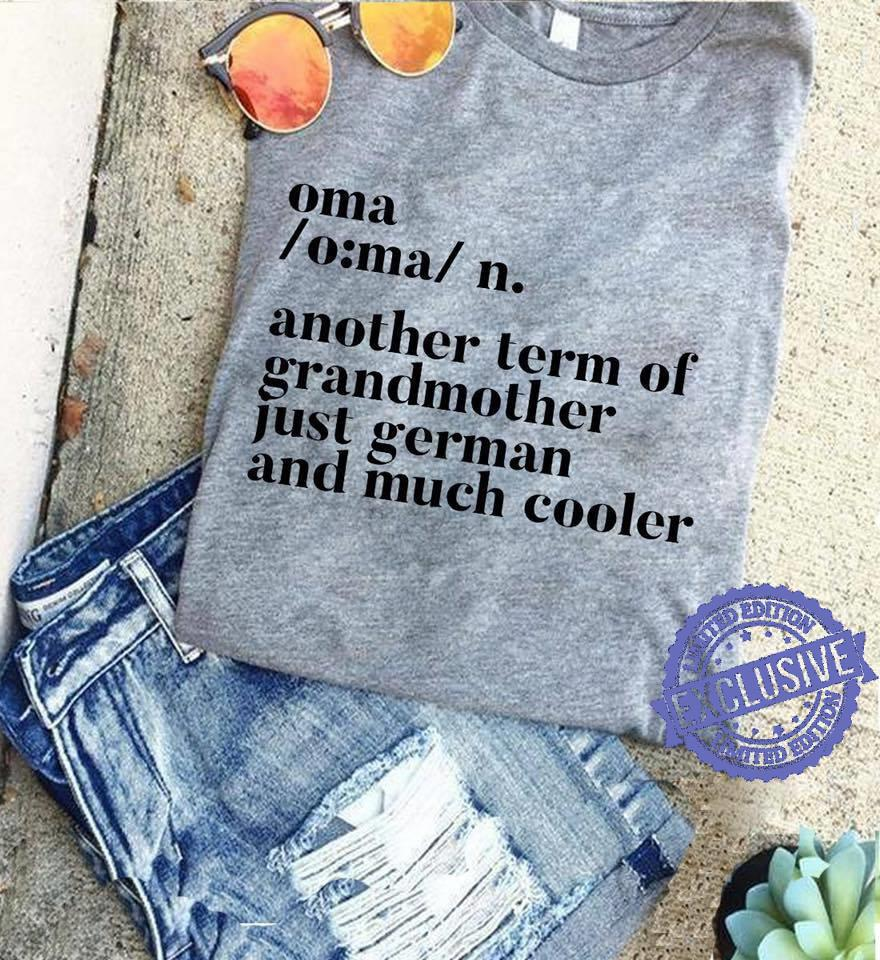 Oma another term of grandmother just german and much cooler shirt