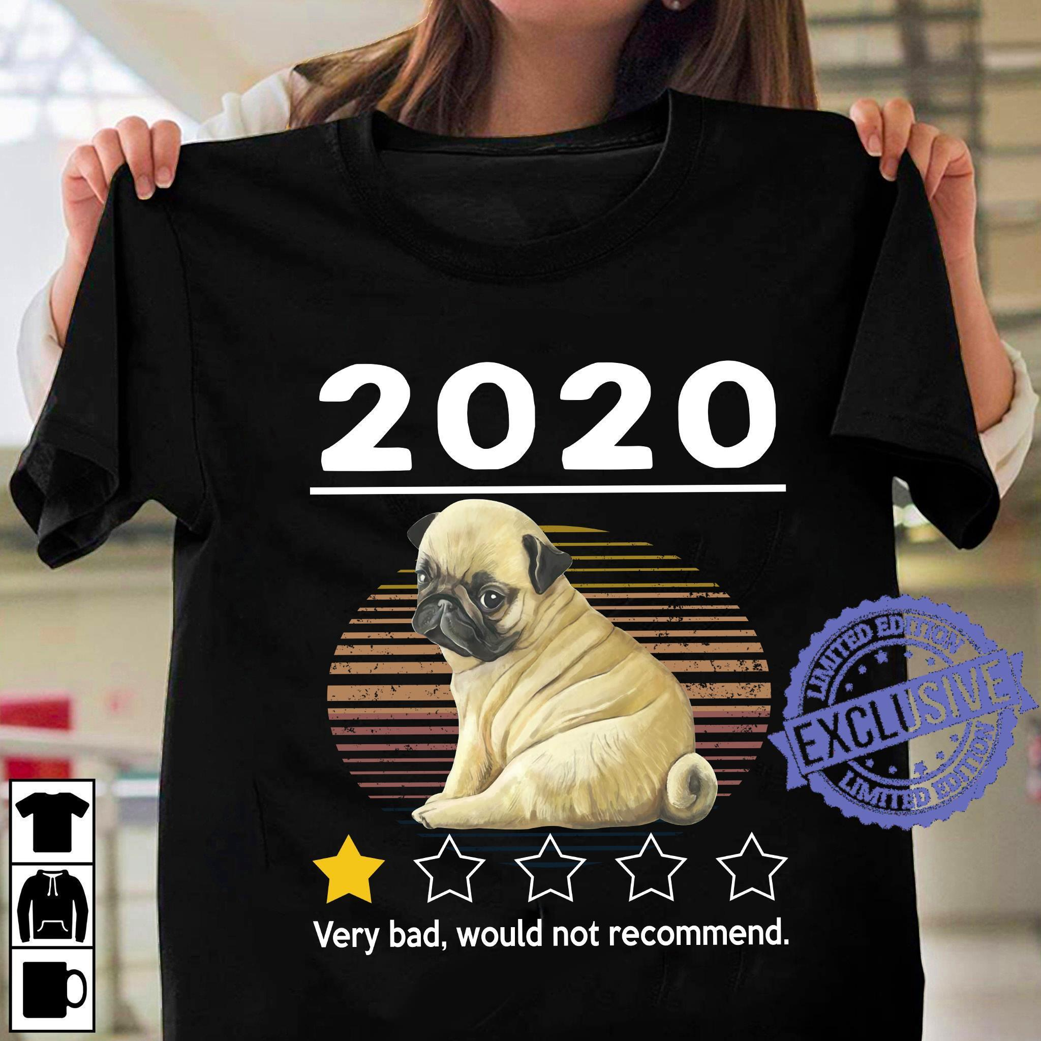 Pull dog 2020 very bad would not recommend shirt