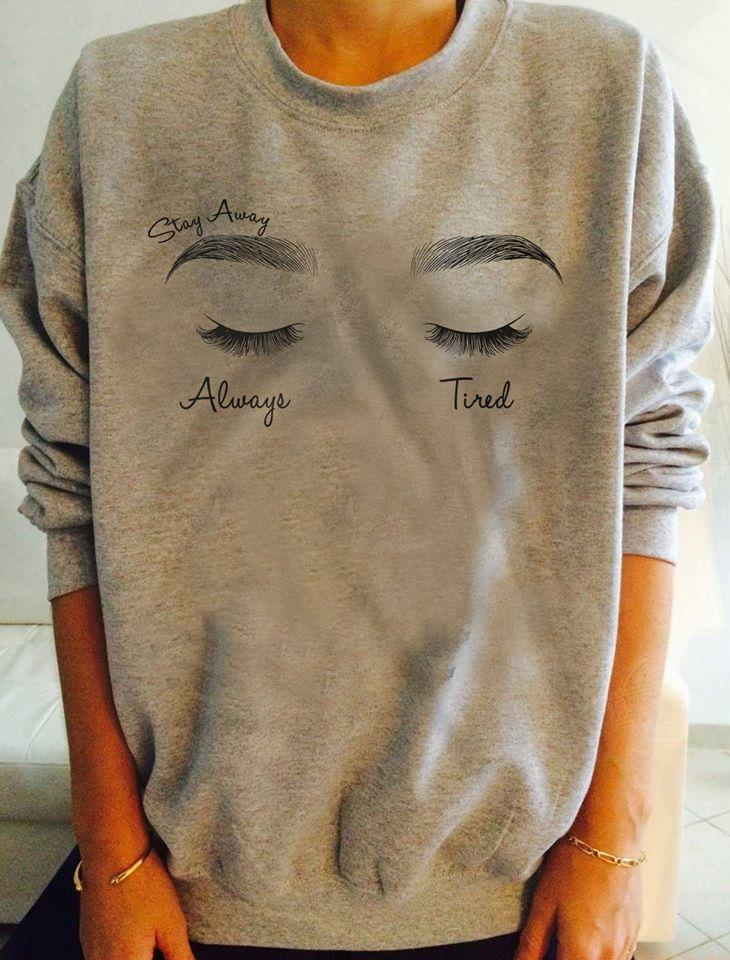 Stay away always tired Shirt