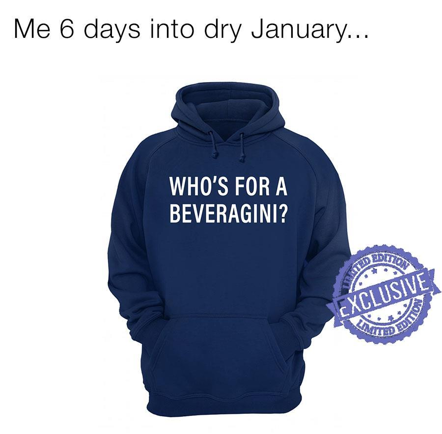 Who's for a beveragini shirt