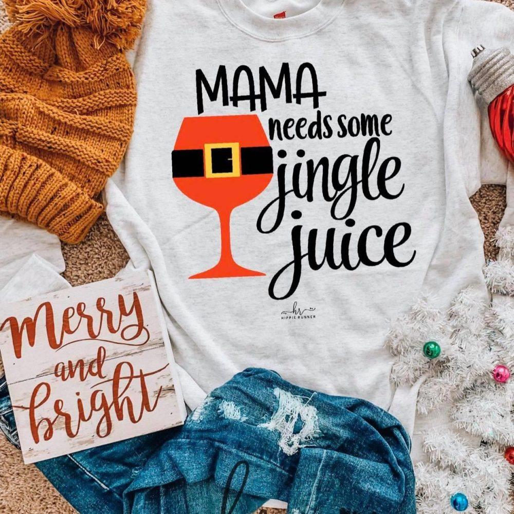 Wine Mama needs some jingle juice Shirt