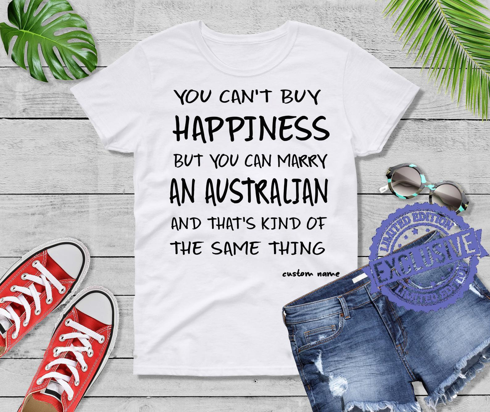 You can't buy happiness but you can marry an austrian and that's kind of shirt