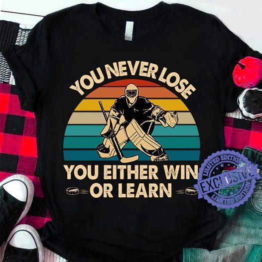 You never lose you either win or learn shirt